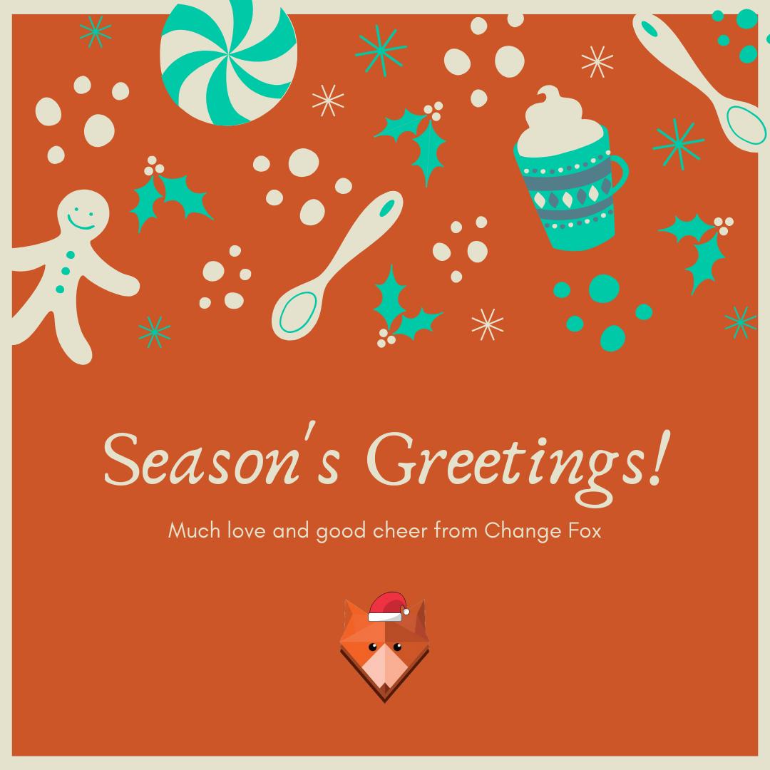 Season's Greetings from Change Fox